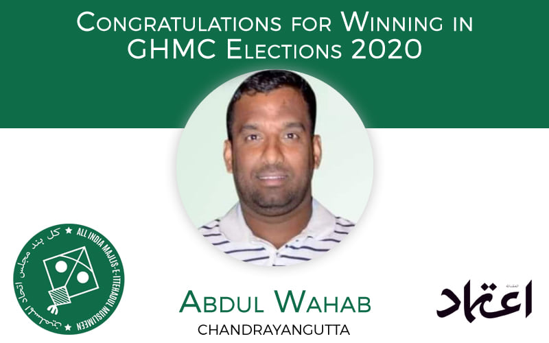 ghmcelections:aimimcandidateabdulwahabwinsfromchandrayanguttadivision