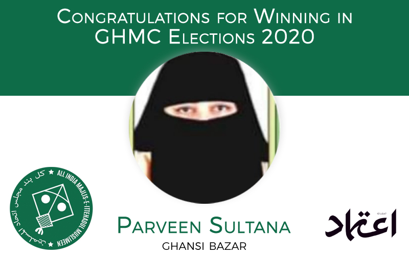 ghmcelections:aimimcandidateparveensultanawinsfromghansibazardivision