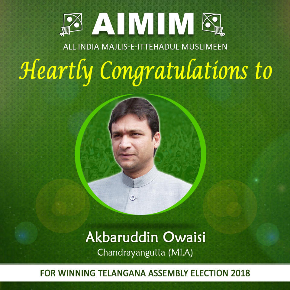 AIMIM Floor Leader Akbaruddin Owaisi won Chandrayangutta Constituency by Big margin