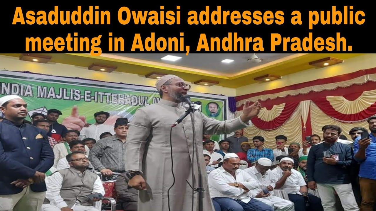 Asaduddin Owaisi addresses a meeting in Adoni, Kurnool
