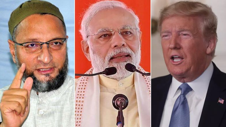 Modi ji, I want to suggest that you should balance your friendship with Trump: Asaduddin Owaisi