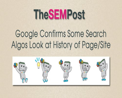 Google Confirms Some Google Search Algos Look at History of Page/Site
