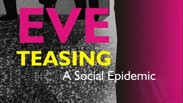 causes of eve teasing This paper discusses the real picture of eve teasing in bangladesh now-a-days eve teasing has become one of the severest problems of bangladesh.