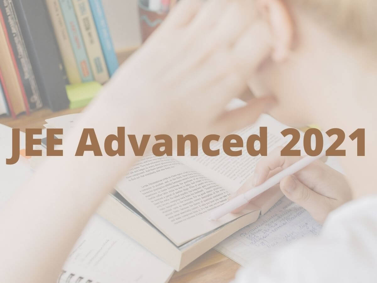JEE Advanced 2021 dates likely to be postponed due to COVID-19 second wave
