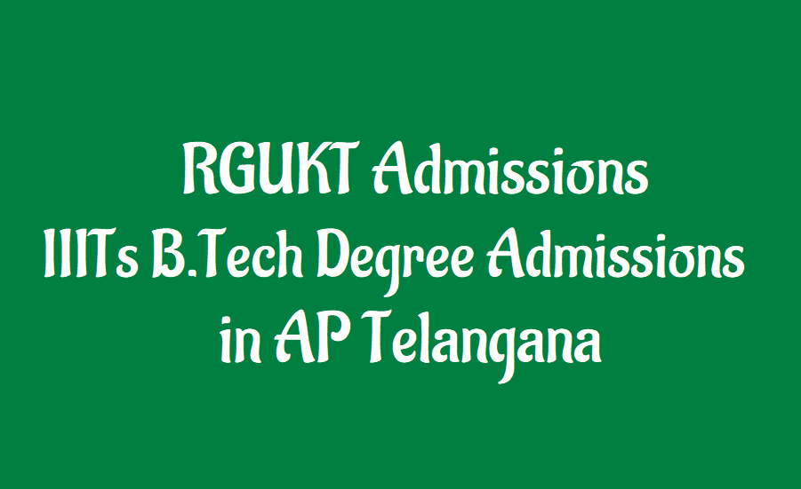 RGUKT invites applications for B Tech programme