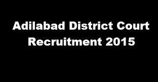 adilabaddistrictcourtrecruitment2015