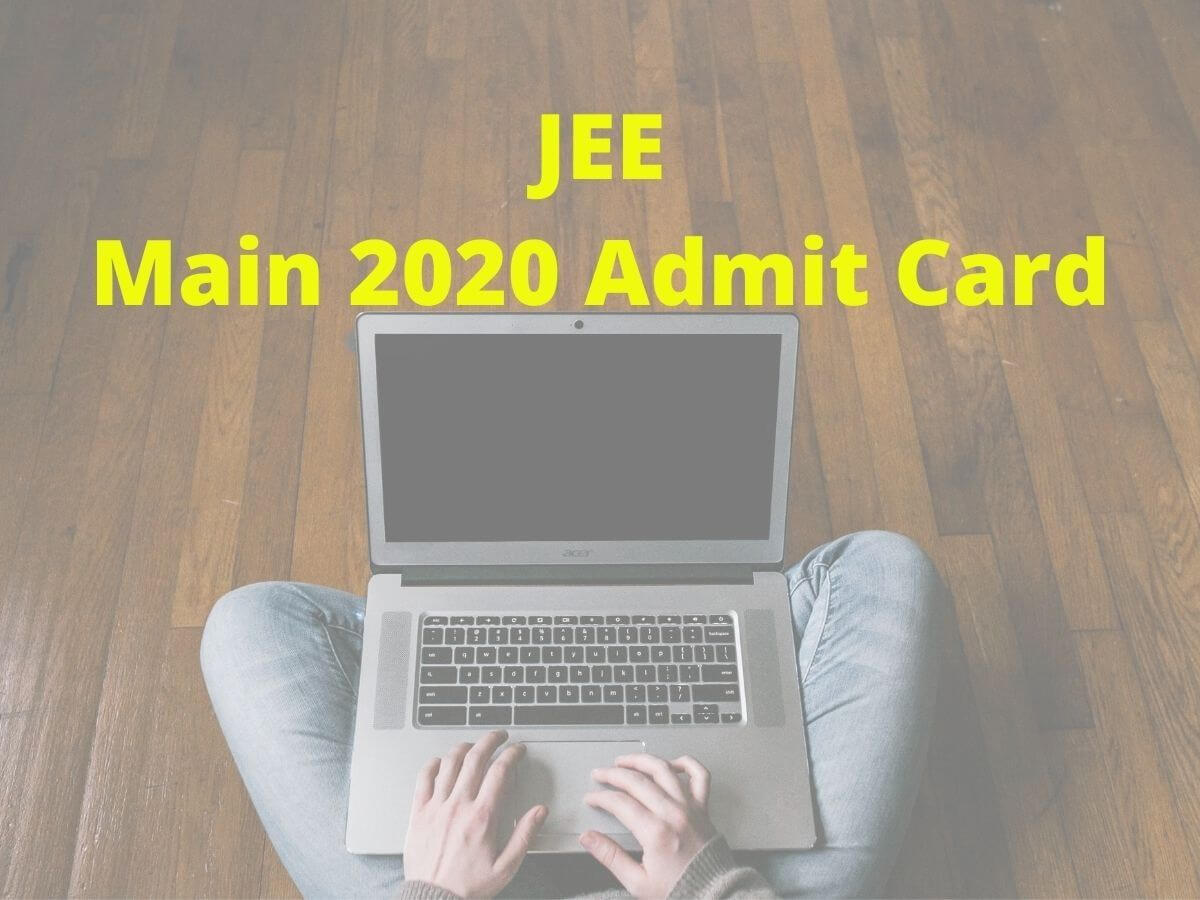 JEE Main 2020 admit card is expected to be out tomorrow
