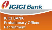 ICICI Probationary Officer Recruitment 2015