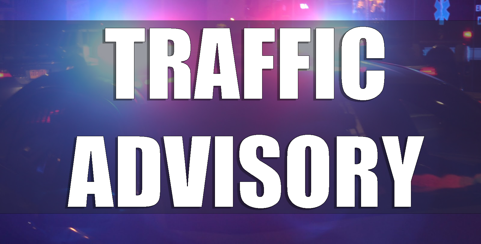 Traffic advisory issued