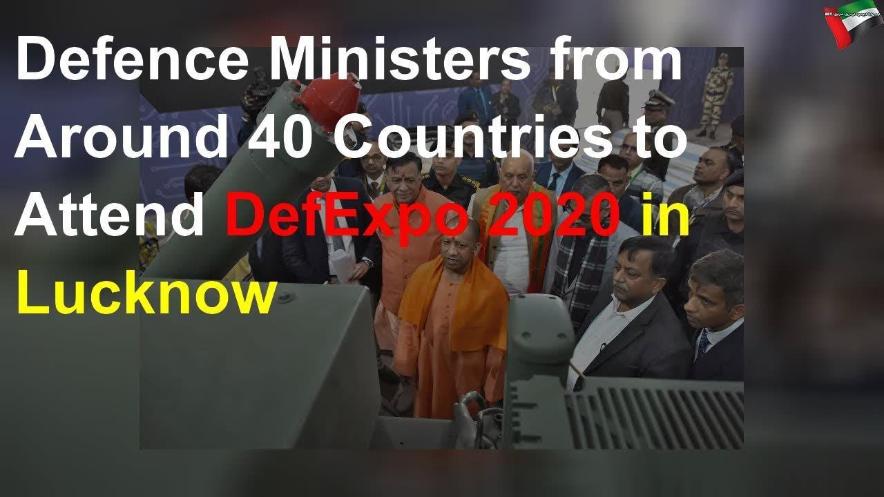 defenceministersofnearly40countriestoparticipateindefenceexpo2020inlucknow