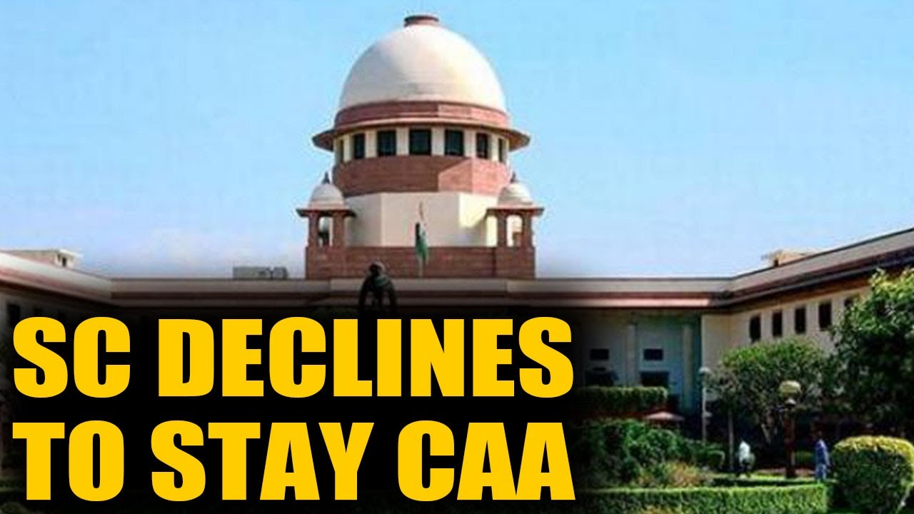 SC refuses to stay CAA