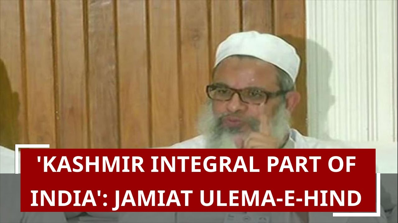 Inimical forces destroying Kashmir: Jamiat Ulema-e-Hind