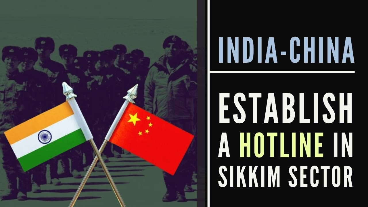 Indian and Chinese Armies establish hotline for Sikkim sector